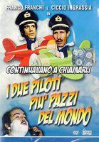 Continuavano a chiamarli i due piloti più matti del mondo