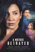TV program: Plíživé zlo (A Mother Betrayed)