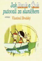TV program: Jak Ťuk a Bzuk putovali za sluníčkem