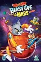 TV program: Tom a Jerry letí na Mars (Tom and Jerry Blast Off to Mars)