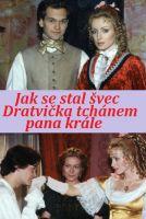 TV program: Jak se stal švec Dratvička tchánem pana krále