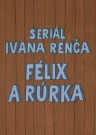 TV program: Félix a rúrka