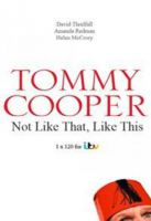 TV program: Tommy Cooper: Komik bez líčidla (Tommy Cooper: Not Like That, Like This)