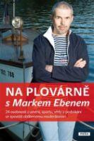 Na plovárně s Jónem Gnarrem