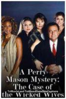 TV program: Perry Mason: Případ odložených manželek (A Perry Mason Mystery: The Case of the Wicked Wives)