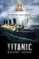 Titanic 100: Záhada vyřešena (Titanic at 100: Mystery Solved)