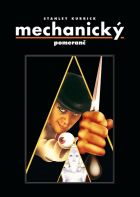 Mechanický pomeranč (A Clockwork Orange)