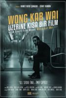 Wong Kar Wai Üzerine Kisa Bir Film