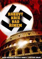 TV program: Hákový kříž nad Římem (I Nazisti a Roma)