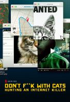 Od koťátek pracky pryč! Hon na internetového zabijáka (Don't F**k with Cats: Hunting an Internet Killer)