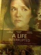 TV program: Narušený život (A Life Interrupted)