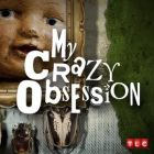 TV program: Nejšílenější závislosti (My Crazy Obsession)