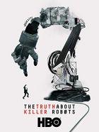 TV program: Pravda o robotech zabijácích (The Truth About Killer Robots)