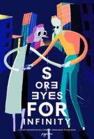Bolavé oči z nekonečna (Sore Eyes for Infinity)