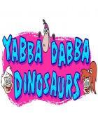 TV program: Yabba-Dabba Dinosaurs!