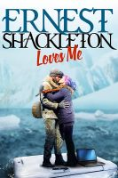 Ernest Shackleton mě miluje (Ernest Shackleton Loves Me)