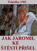 TV program: Jak Jaromil ke štěstí přišel