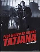 Drž si šátek, Tatjano (Pidä huivista kiinni, Taťjana)