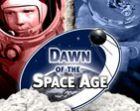 Úsvit kosmického věku (Dawn of the Space Age)