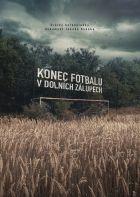 Konec fotbalu v Dolních Zálupech