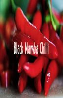 Black Mamba Chilli: Tastes Good, Looks Good, Does Good!