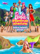 TV program: Barbie Dreamhouse Adventures: Záhada mořské víly (Barbie Dreamhouse Adventures: Magical Mermaid Mystery)