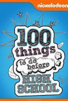 TV program: 100 věcí, které byste měli udělat před střední (100 Things to Do Before High School)