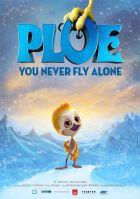 Nikdy nepoletíš sám, Kulíčku (Ploey: You never fly alone)