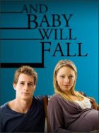 TV program: Nikdy nelži (And Baby Will Fall)