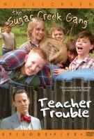 TV program: Sugar Creek Gang 5 (Sugar Creek Gang: Teacher Trouble)