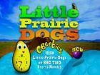 TV program: Malí psouni objevují svět (Little Prairie Dogs)