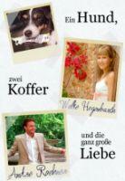TV program: Jeden pes, dva kufry a velká láska (Ein Hund, zwei Koffer und die ganz grosse Liebe)