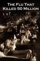 Španělska chřipka (The Flu That Killed 50 Million)