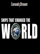Lodě, které změnily svět (Ships, That Changed The World)