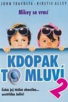 TV program: Kdopak to mluví 2 (Look Who's Talking Too)